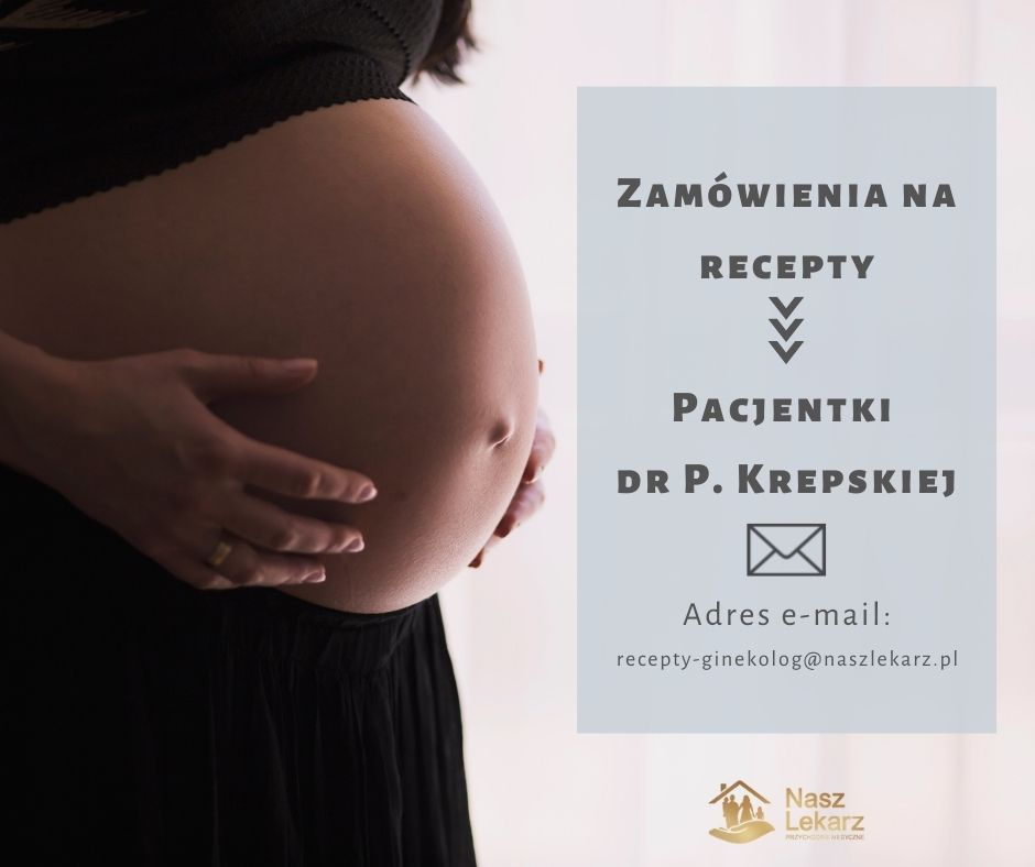 Zamówienia na recepty - gabinet ginekologiczny dr P. Krepskiej - recepty-ginekolog@naszlekarz.pl